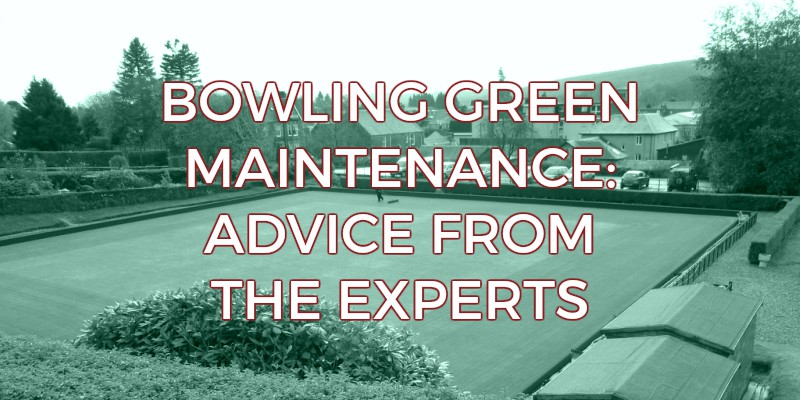 Bowling Green Maintenance: Advice From The Experts